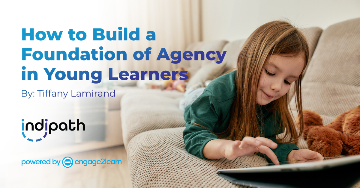 How to Build a Foundation of Agency in Young Learners